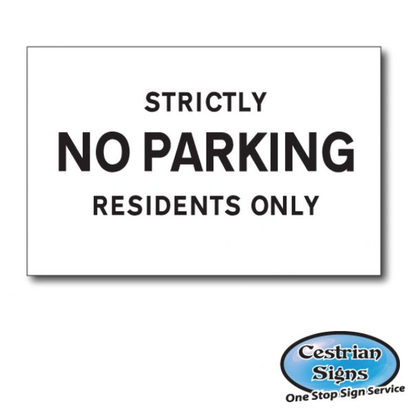 Strictly No Parking Residents Only Signs