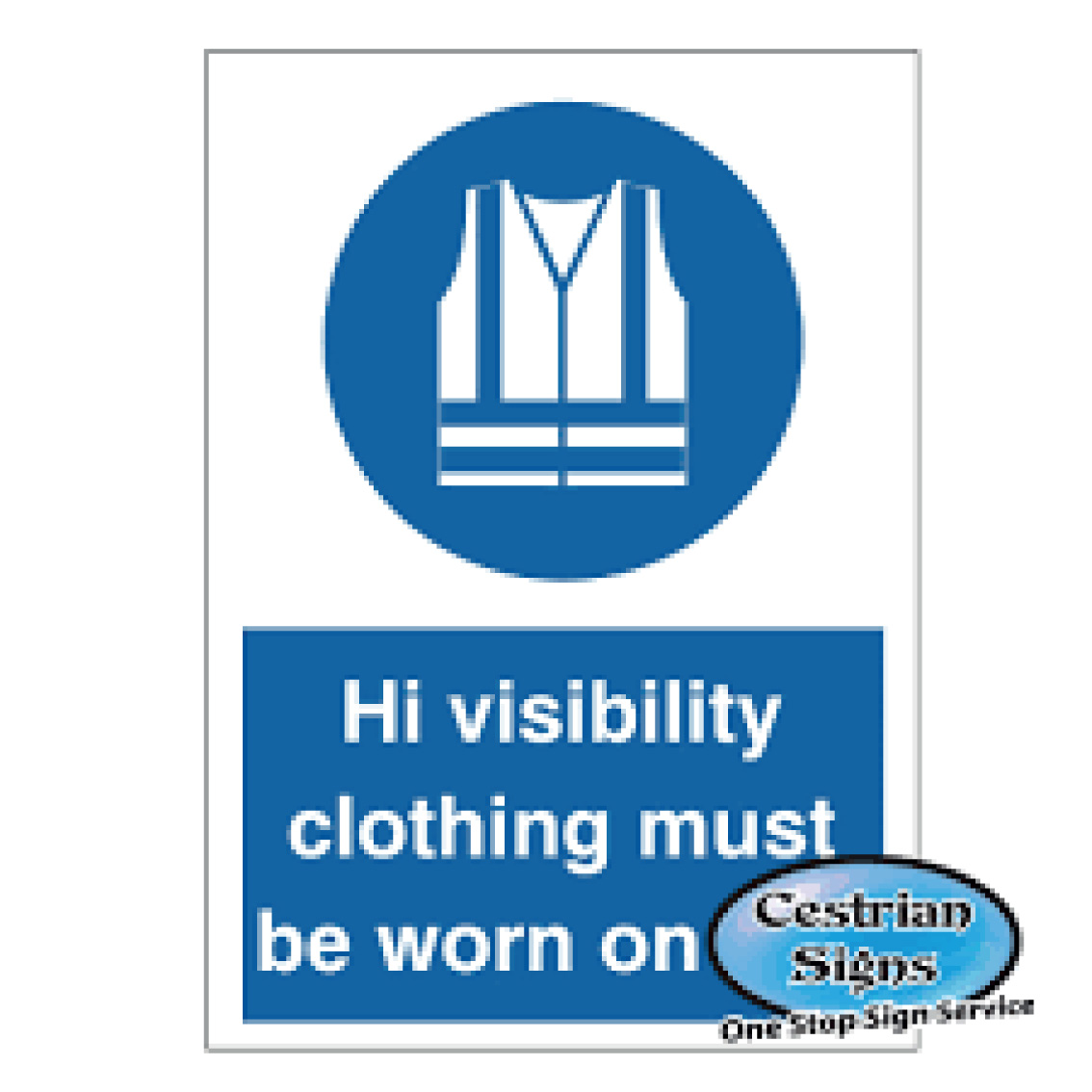 Hi Visibility Clothing Site Safety Signs