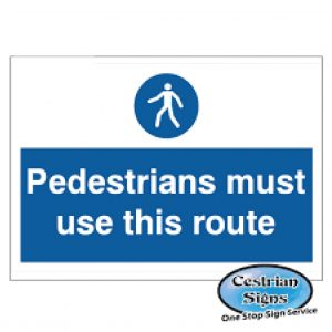 Pedestrians-must-use-this-route-stanchion-signs-600mm-x-450mm