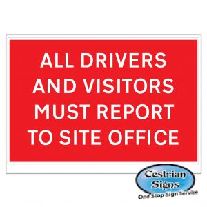 All-drivers-and-visitors-must-report-to-site-office-signs-600mm-x-450mm