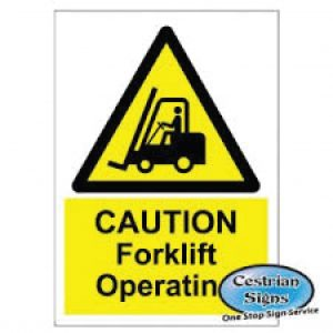 Caution fork lift operating signs 400mm x 600mm