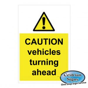 Caution vehicles turning ahead signs 400mm x 600mm