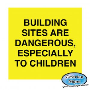 Building sites are dangerous signs