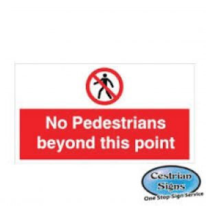 No-Pedestrians-Beyond-This-Point-Signs-600mm