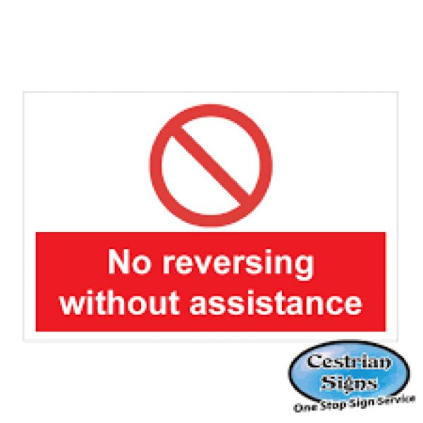 No-Reversing-Without-Assistance-Signs-600mm