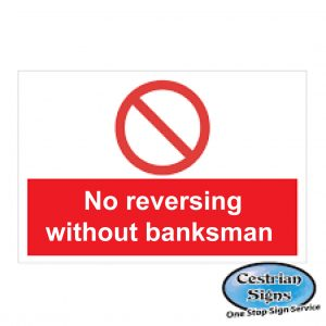 No-reversing-without-banksman-signs-600mm-x-400mm