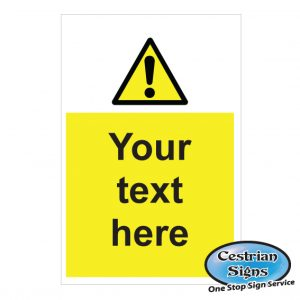 Your-text-here-hazard-signs-200mm-x-300mm