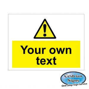 Your-text-here-hazard-signs-900mm-x-600mm