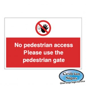 No Pedestrian Access Please Use Gate Signs 600mm X 450mm
