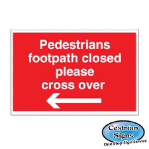 Pedestrians-Footpath-Closed-Cross-Over-Signs-Left-Arrow-600mm