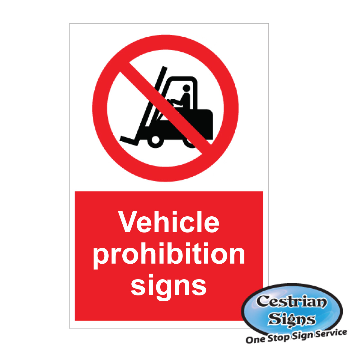 Vehicle Prohibition Safety Signs