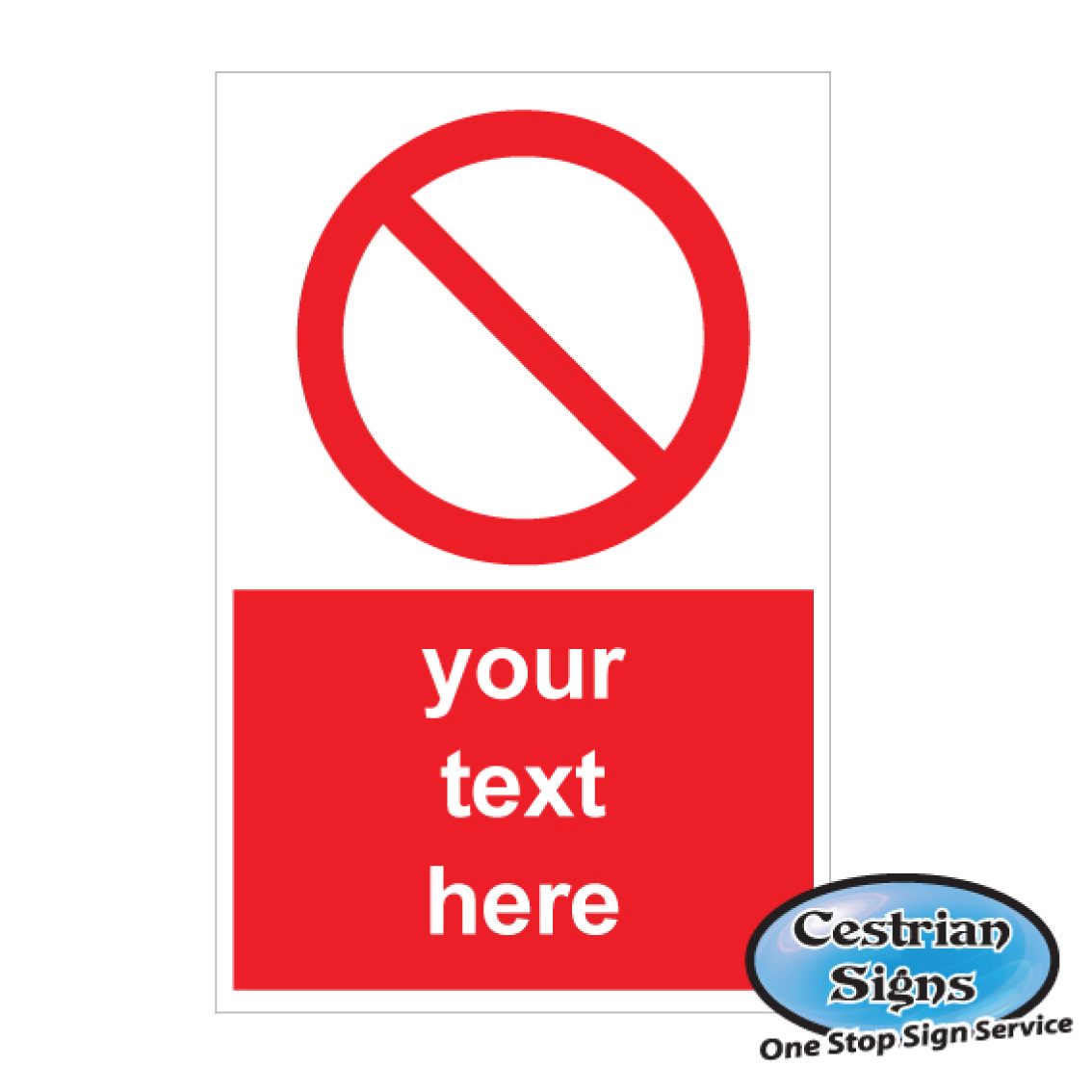 YOUR TEXT HERE PROHIBITION SIGNS