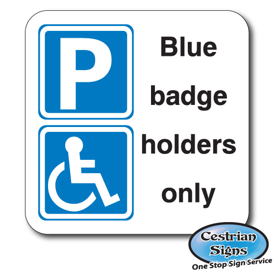 Blue badge holders only car park sign