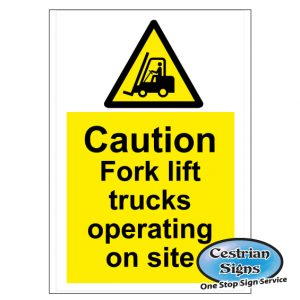 Caution fork lift trucks operating on site signs 600mm x 900mm