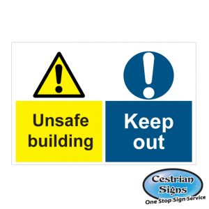 Unsafe building and Keep out signs 600mm x 400mm