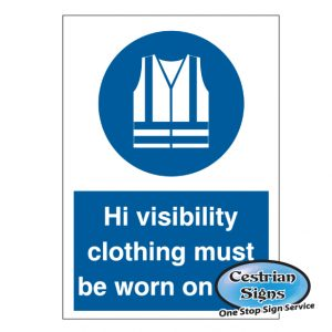 Hi visibility clothing must be worn signs