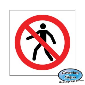 No pedestrians logo signs 400mm x 400mm