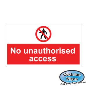No unauthorised access signs 600mm x 400mm