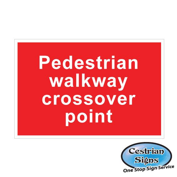 Pedestrian walk way cross over point signs 900mm x 600mm