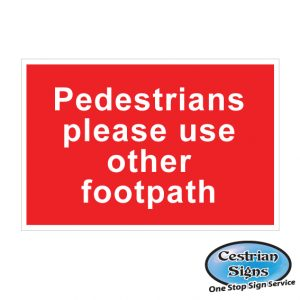 Pedestrian please use other footpath signs 600mm x 400mm