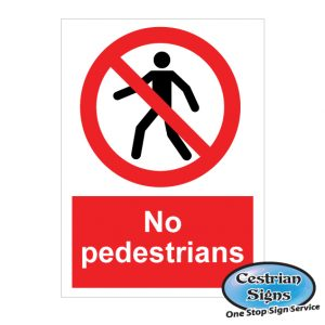 No pedestrians signs 400mm x 600mm