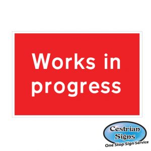 Works in progress site signs 600mm x 450mm