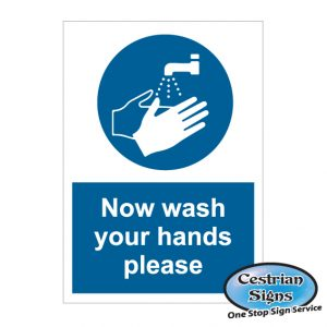 Now wash your hands sign 400mm x 600mm