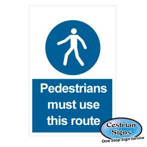 Pedestrian must use this route safety signs 400mm x 600mm