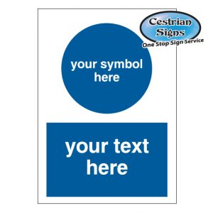 Your own text mandatory signs 600mm x 900mm