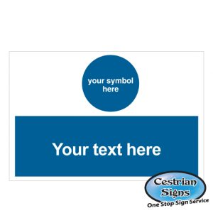 Your own text mandatory signs 400mm x 300mm